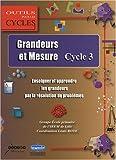 Grandeurs et mesure au cycle 3 - Enseigner et apprendre les grandeurs par la résolution de problèmes