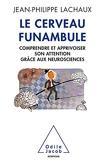 Le Cerveau funambule - Comprendre et apprivoiser son attention grâce aux neurosciences (OJ.SCIENCES) - Format Kindle - 9,99 €
