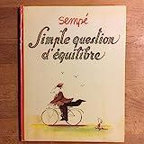 SIMPLE QUESTION D'ÉQUILIBRE - Denoël