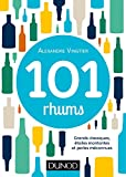 101 Rhums - Grands Classiques, Étoiles Montantes Et Perles Méconnues