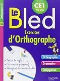Cahier Bled Exercices D'Orthographe CE1 de Daniel Berlion (14 janvier 2015) Broché - 14/01/2015