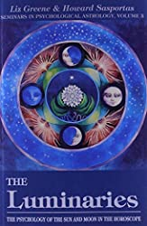 The Luminaries - The Psychology of the Sun and Moon in the Horoscope de Liz Greene