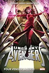 Uncanny Avengers T02 - Pour venger la Terre de Rick Remender