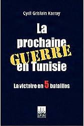 La prochaine guerre en Tunisie de Cyril Grislain Karray