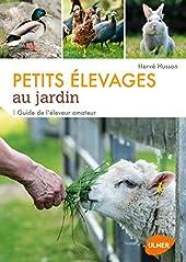 Petits élevages au jardin de Hervé Husson