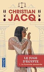 Le Juge d'Egypte, tome 1 - La Pyramide assassinée de Christian Jacq