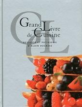 Grand Livre De Cuisine D'Alain Ducasse Desserts Et Patisserie d'Alain Ducasse