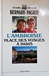 L'Ambroisie place des Vosges à Paris de BERNARD PACAUD