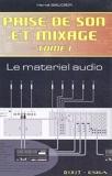 Prise de son et mixage - Tome 1, Le Matériel Audio