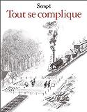 Tout se complique - Denoël - 04/06/1999