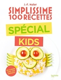 Simplissime 100 recettes Special kids