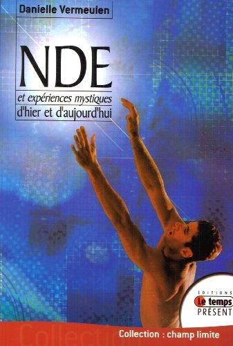 NDE - Expériences mystiques d'hier et d'aujourd'hui