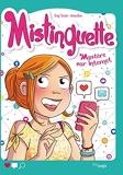 Mistinguette - Tome 12 Mystère sur Internet