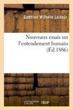 Nouveaux Essais Sur L'Entendement Humain (2e Edition) (Philosophie) by Gottfried Wilhelm Leibniz (2012-03-26) - HACHETTE LIVRE-BNF - 26/03/2012