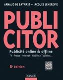 Publicitor - 8e éd. (+ site compagnon) - Publicité offline et online - TV. Presse. Internet. Mobiles. Tablettes... (Livres en Or) - Format Kindle - 13,99 €