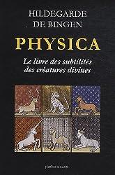 Physica, Le Livre des subtilités des créatures divines de Hildegarde de Bingen