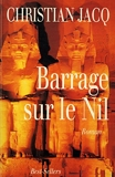 Barrage sur le Nil / Jacq, Christian / Réf25810 - Le Grand Livre du Mois - 01/01/1994