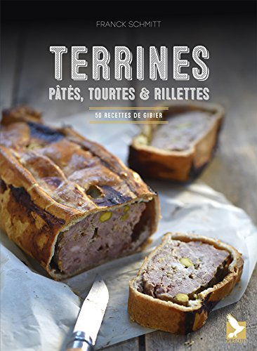 Terrines, rillettes, tourtes et pâtes