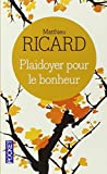 Plaidoyer Pour Le Bonheur by Matthieu Ricard (2004-10-25) - Pocket - 25/10/2004