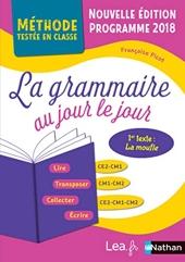 La Grammaire au jour le jour - La moufle - édition 2020 - CE2/CM1/CM2 - programme 2018 de Françoise Picot