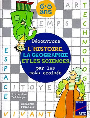 Découvrons l'histoire, la géographie et les sciences par les mots croisés