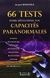 66 Tests pour développer vos capacités paranormales de Jacques Mandorla (7 octobre 2010) Broché