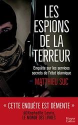 Les espions de la terreur de Matthieu Suc