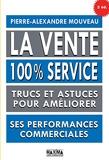La vente 100% service - Trucs et astuces pour améliorer ses performances commerciales - Format Kindle - 13,99 €