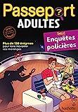 Passeport Adultes - Enquêtes policières - Cahier de vacances 2021