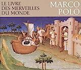 Le livre des merveilles du monde. Marco Polo de Gousset, Marie-Thérèse (2003) Broché