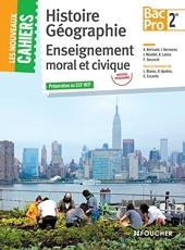 Les Nouveaux Cahiers Histoire-Géographie - EMC 2de BAC PRO de Jacqueline Kermarec