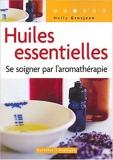 Huiles essentielles - Se soigner par l'aromathérapie