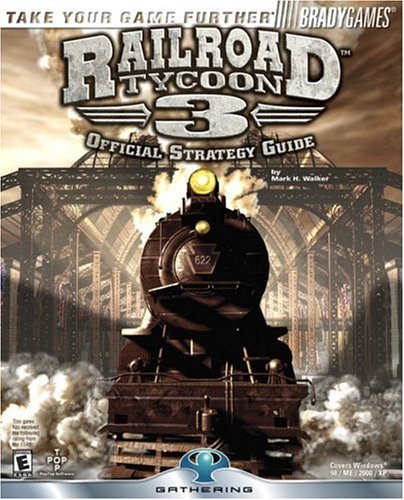 Railroad Tycoon? 3 Official Strategy Guide