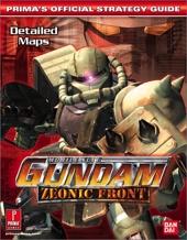 Mobile Suit Gundam - Zeonic Front : Prima's Official Strategy Guide : Detailed Maps de Temp Authors Prima