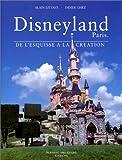 Disneyland Paris - De l'esquisse à la création by Alain Littaye (2002-10-09) - 09/10/2002