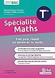 Spécialité mathématiques terminale - Cours et exercices corrigés basés sur le nouveau programme officiel spé maths Tle