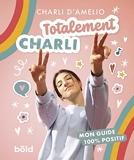 Totalement Charli - Mon Guide 100% Positif