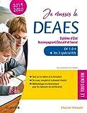 Je réussis le DEAES - Diplôme d'État Accompagnant Éducatif et Social - 2019-2020 - DF 1 à DF 4 + Les 3 spécialités. Le tout-en-un - Elsevier Masson - 13/06/2018