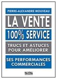 La vente 100% service - Trucs et astuces pour améliorer ses performances commerciales - Maxima Laurent du Mesnil - 23/10/2014