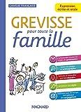 Grevisse pour toute la famille - Expression écrite et orale (2021)