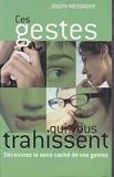 Ces gestes qui vous trahissent de Messinger, Joseph (2008) Broché - First