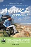 Avance, Bordel ! L'extraordinaire aventure d'un tétraplégique autour du monde