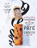 La confrérie du Pâté-croûte - Édition spéciale 10 ans - inclus la recette inédite du champion du monde 2018 - Hachette Pratique - 06/11/2019