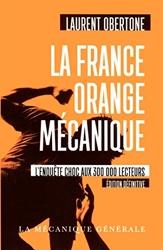 La France Orange Mécanique - Edition définitive de Laurent Obertone
