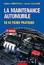 La maintenance automobile - 3e éd. - en 60 fiches pratiques - En 60 fiches pratiques de Hubert Mèmeteau