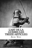 L'art de la Guerre (Les Treize Articles) - CreateSpace Independent Publishing Platform - 12/04/2017