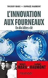 L'innovation aux fourneaux - En dix idées-clé de Thierry Marx