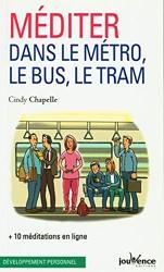 Méditer dans le métro, le bus, le tram de Cindy Chapelle