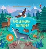 Les animaux sauvages - Mon livre sonore à toucher