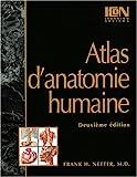 Atlas d'anatomie humaine - Elsevier Masson - 01/08/2002